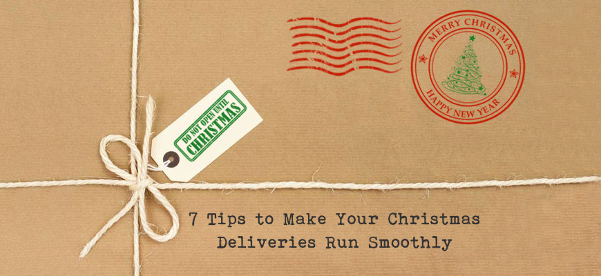 7 Tips to Make Your Christmas Deliveries Run Smoothly