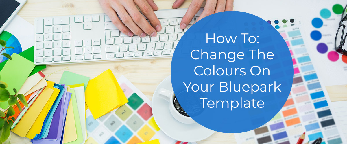 How to change the colours on your Bluepark template