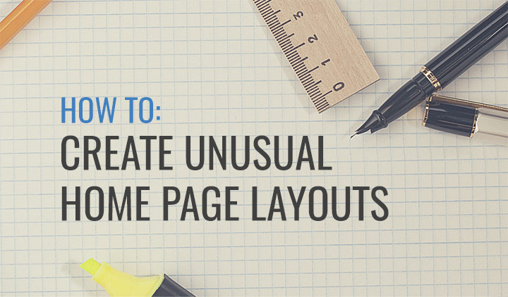 Create Unusual Home Page Layouts