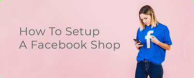 How to setup a Facebook shop