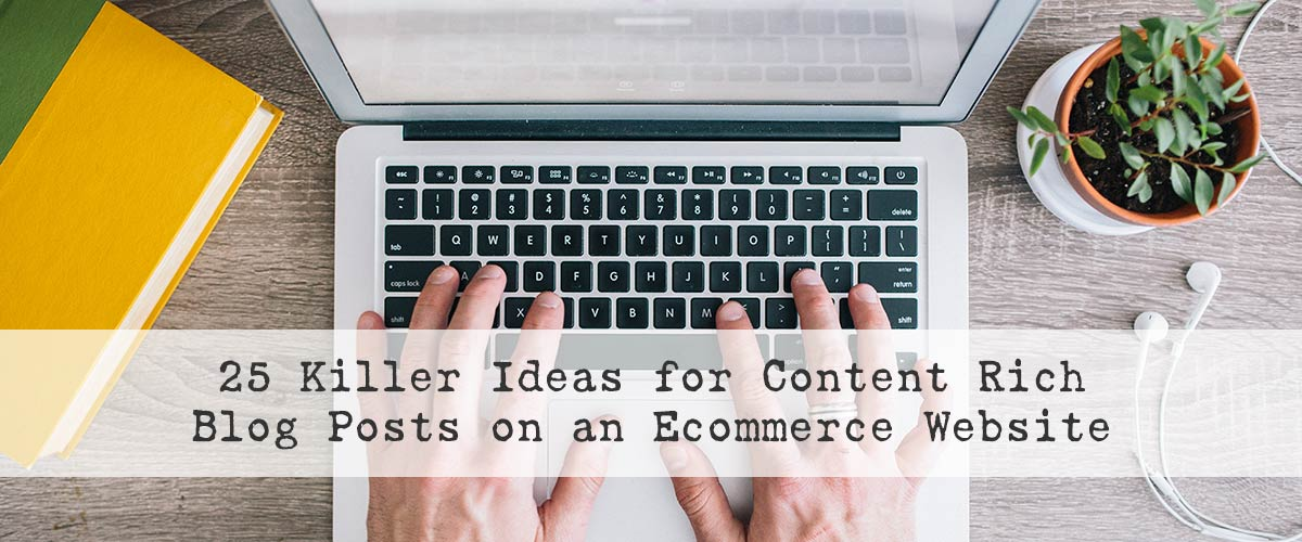 Blog Post Ideas for Ecommerce Websites