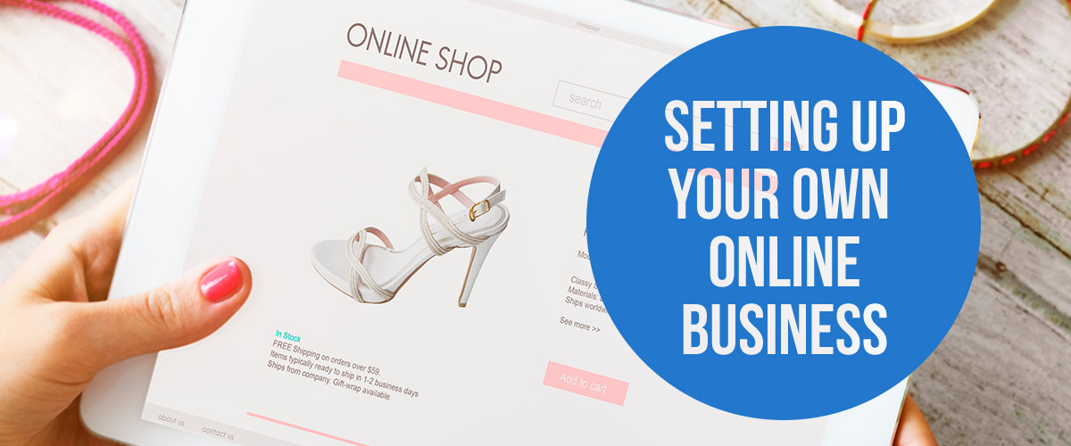 Setting Up Your Own Online Business